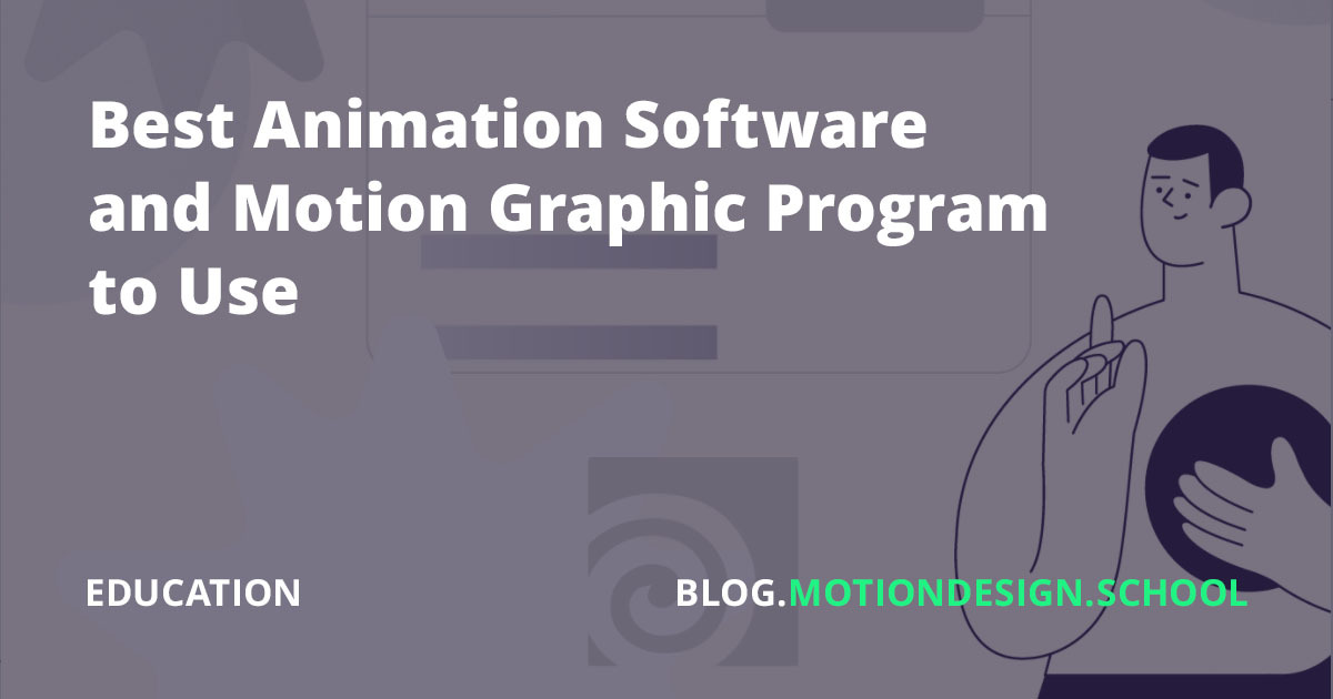 Best Animation Software And Motion Graphic Program To Use