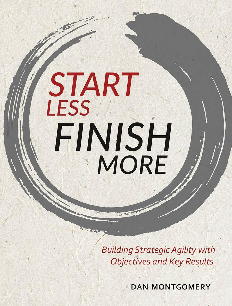 Start Less, Finish More — Dan Montgomery