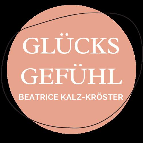 Glücksgefühl. Beatrice Kalz-Kröster