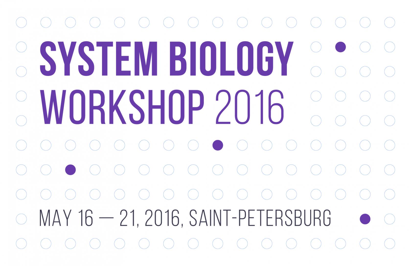 Bioinformatics institute, Systems Biology Workshop 2016, St. Petersburg.