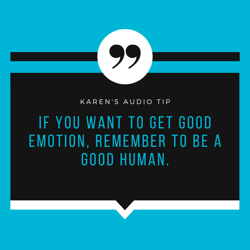 If you want to get good emotion, remember to be a good human.