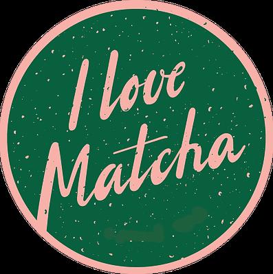 I LOVE MATCHA