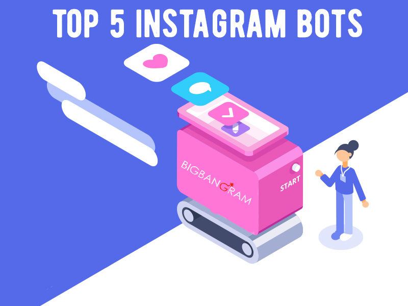 Top 5 Safe Instagram Bots to Gain Fast Followers in 2019
