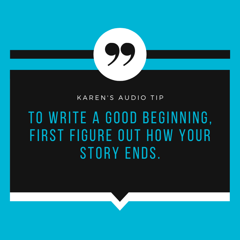 To write a good beginning, first figure out how your story ends.