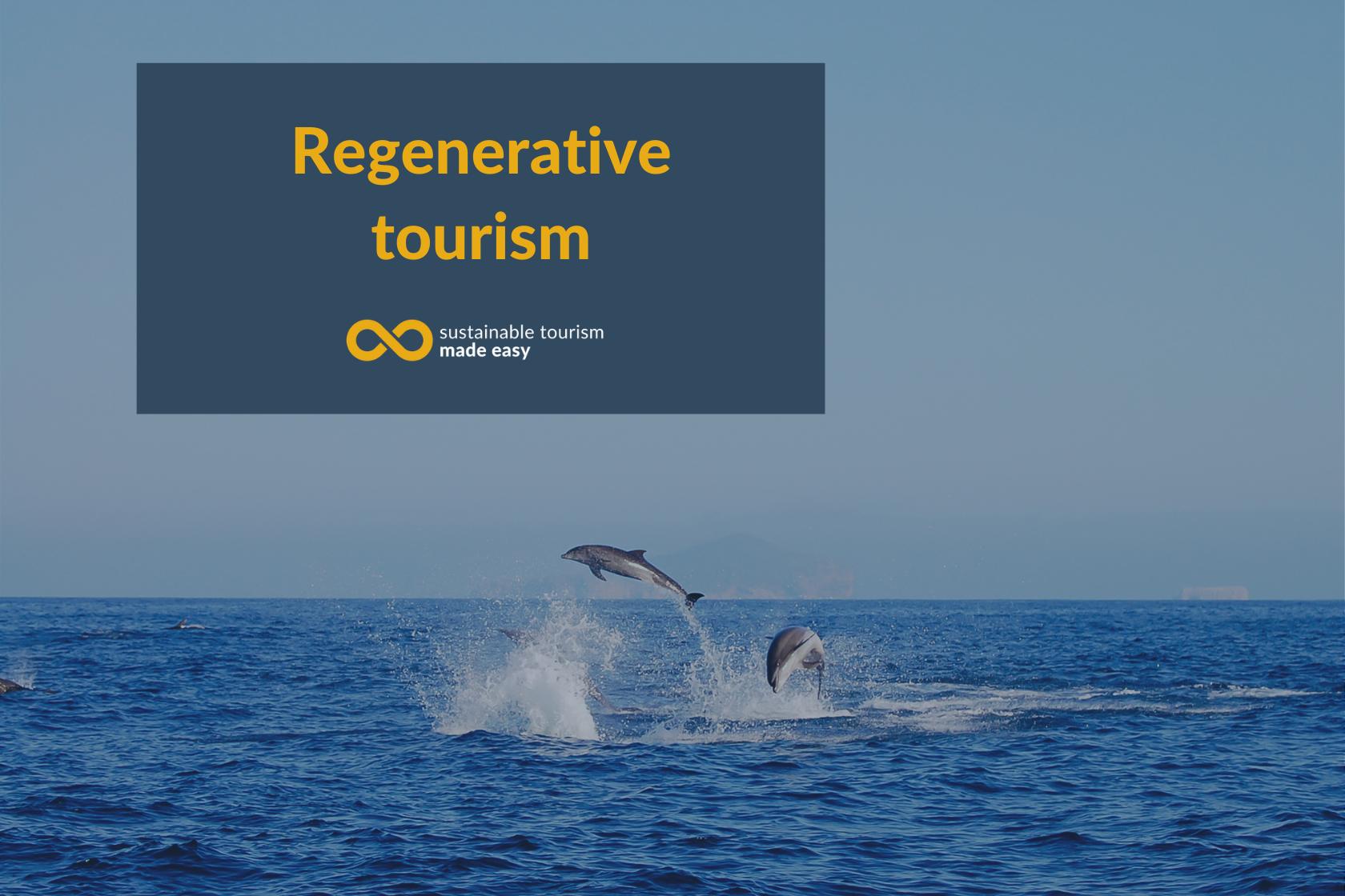 Regenerative tourism