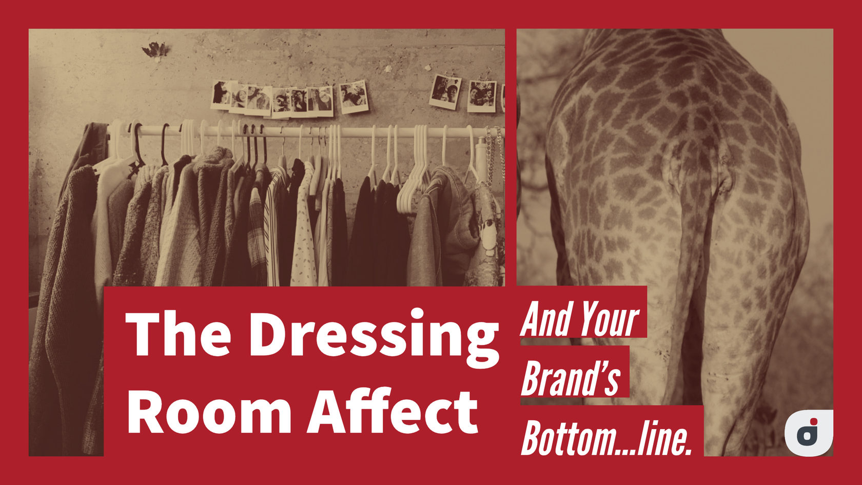 Blog Article Title Graphic: Why You'd Be A Fool To Ignore 'The Dressing Room Affect' Between Your Brand Strategy And Your Bottom…line