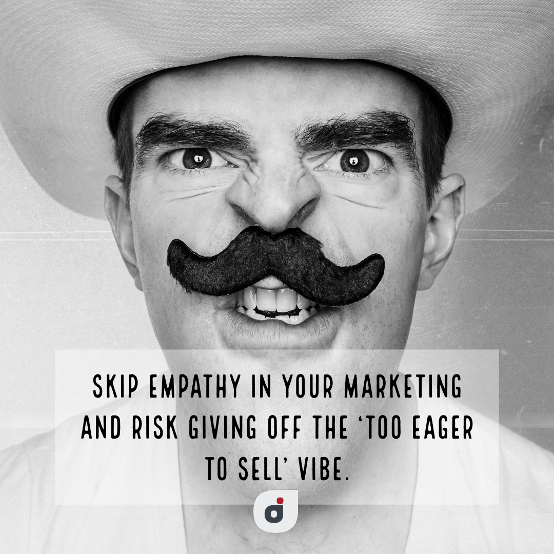 marketing plan tip quote card stating if you bypass empathy in your marketing plan you appear overly eager to sell