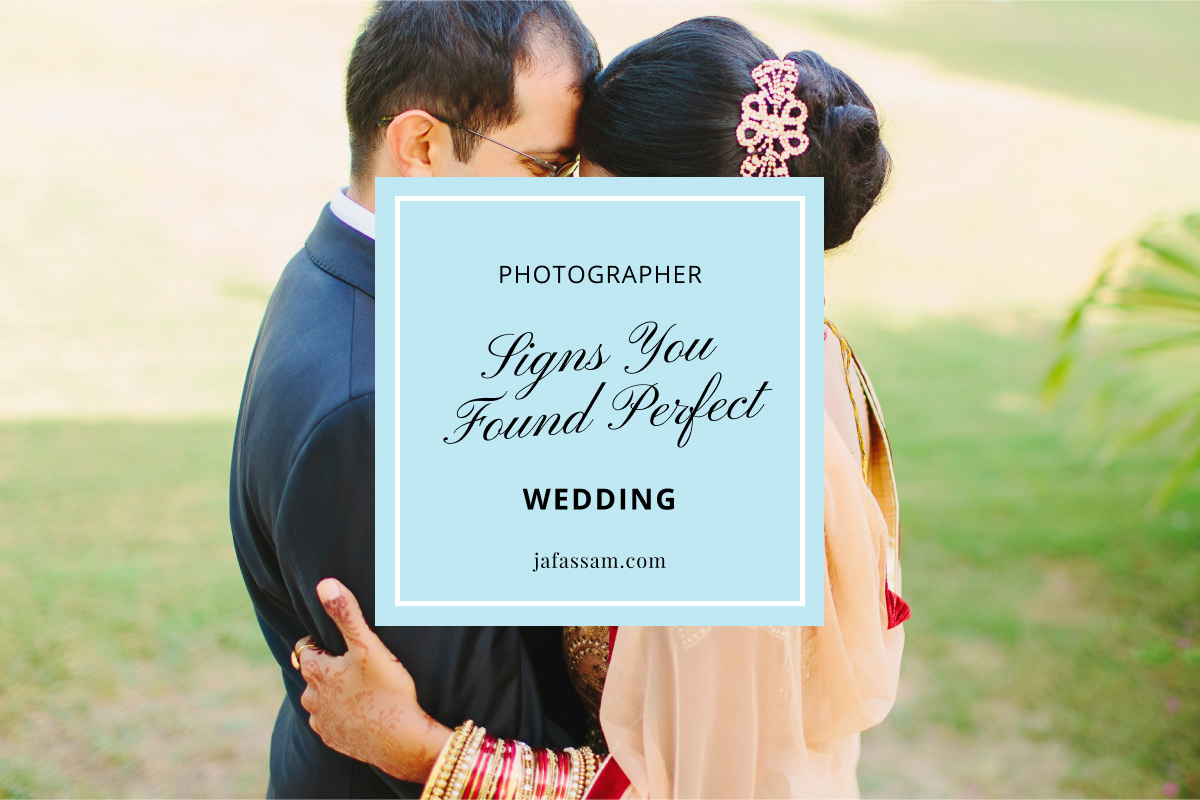 Signs of Perfect Wedding Photographer