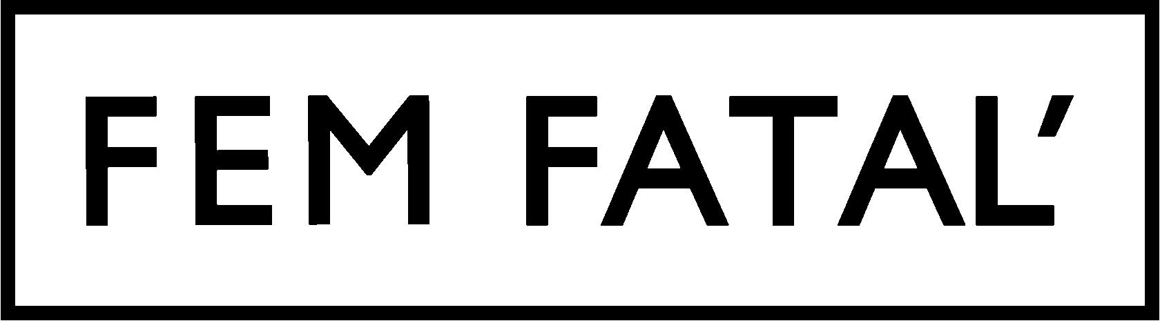 FEM FATAL'