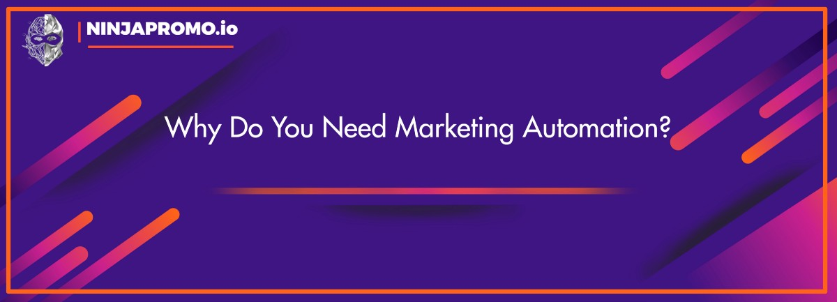 Why Do You Need Marketing Automation?