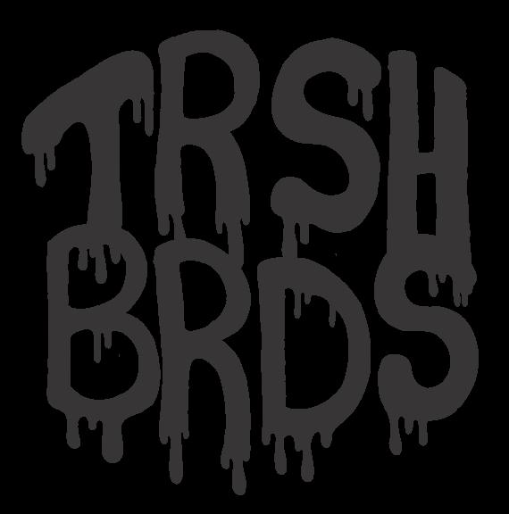 TRSHBRDS