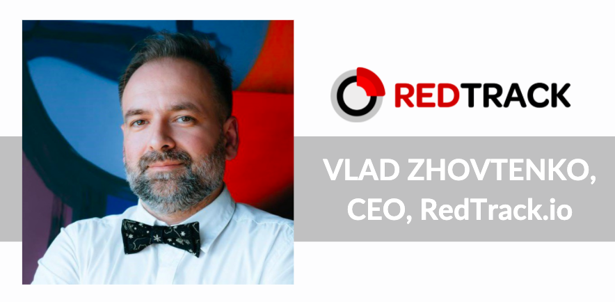 Vlad Zhovtenko, CEO and founder of RedTrack