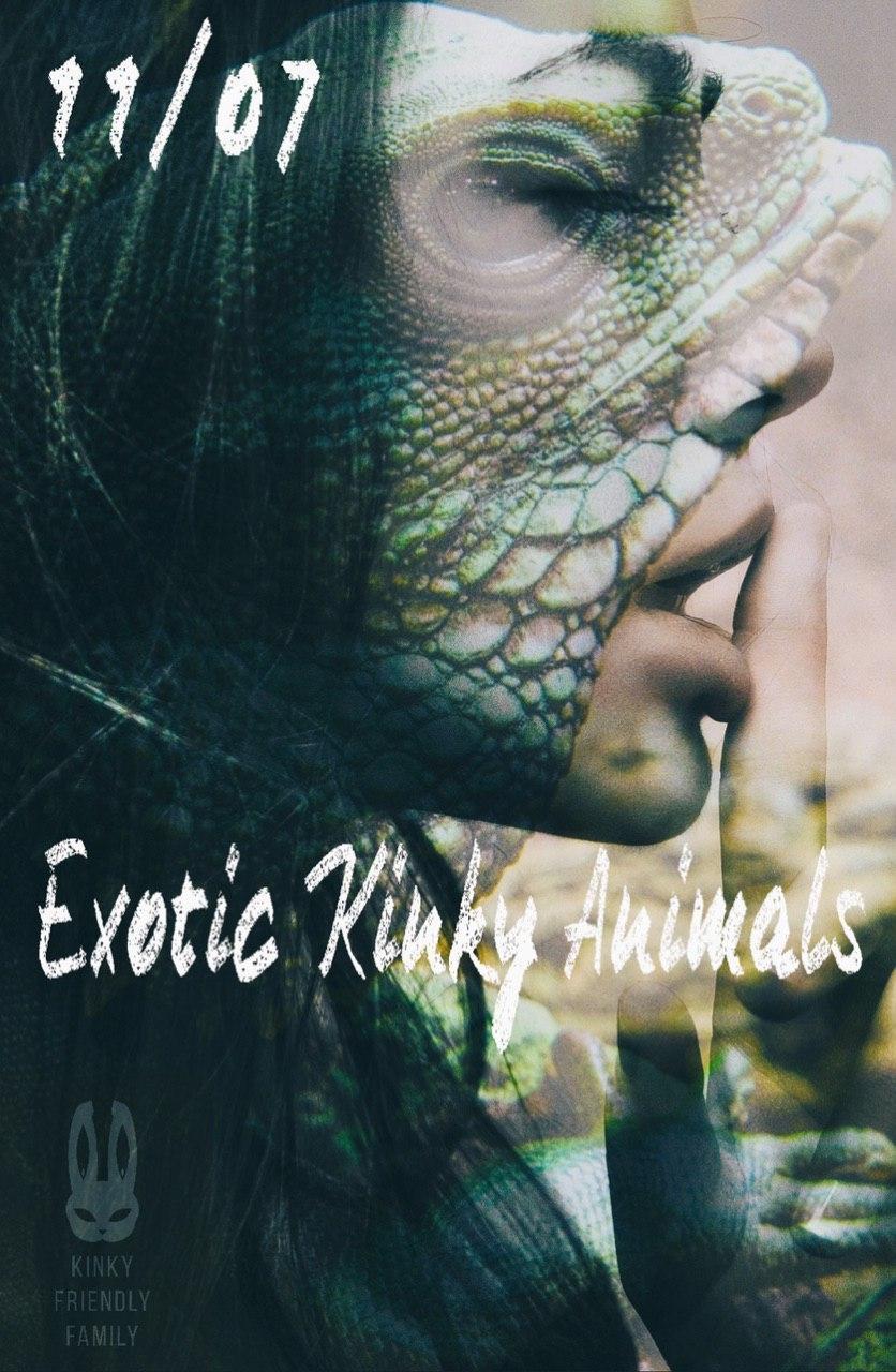11.07.2020 | Exotic Kinky Animals от Kinky Friendly Family @ Киев