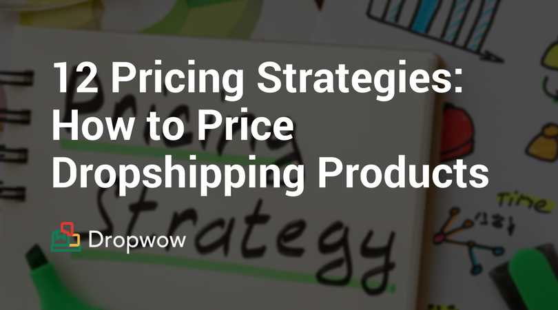 a8b7c7ff98 How to Price Dropshipping Products. 12 Pricing Strategies