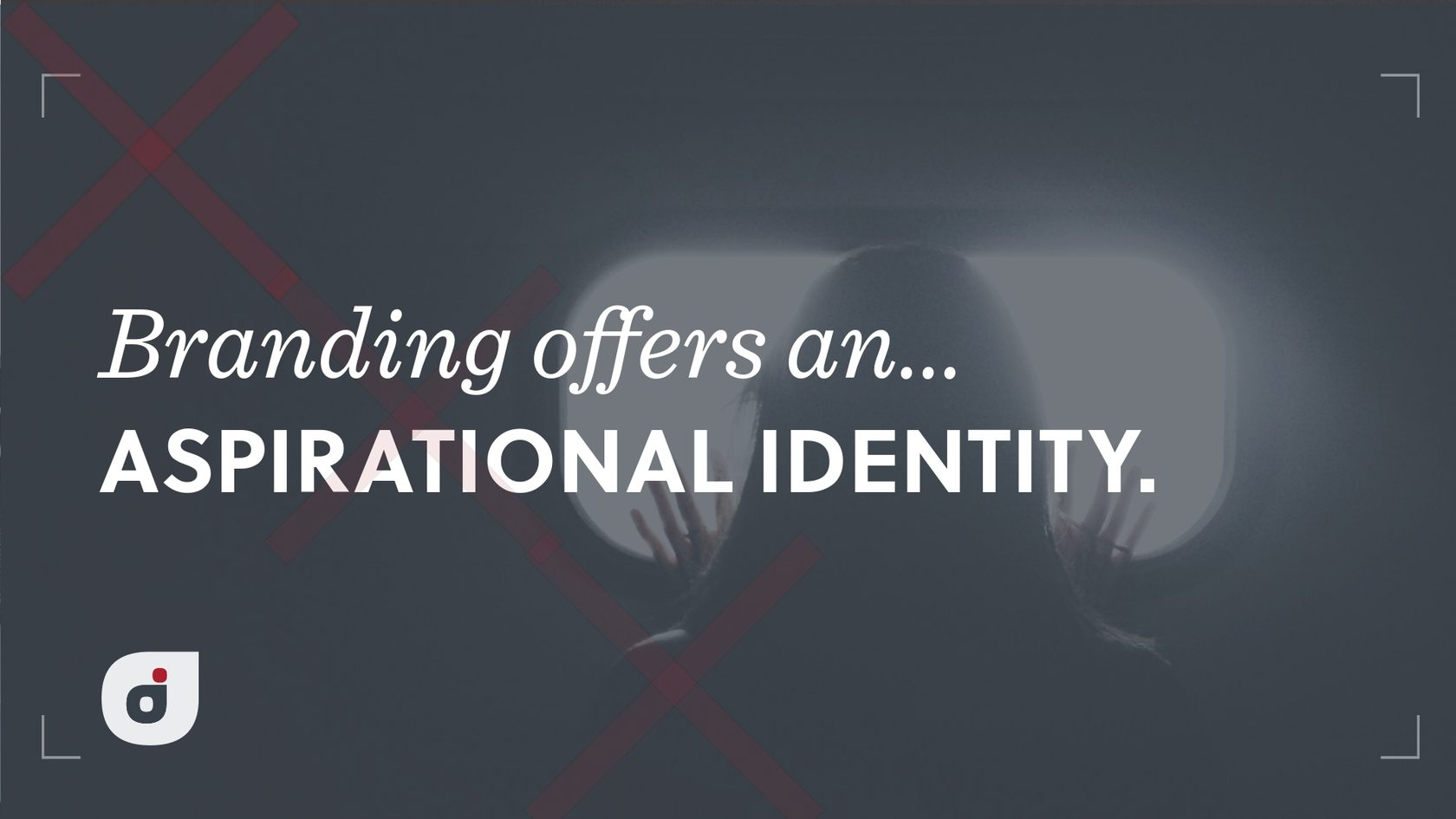 The alluring power of branding is this: branding offers an aspirational identity