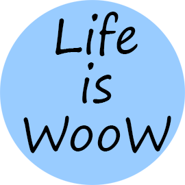 Life is woow!
