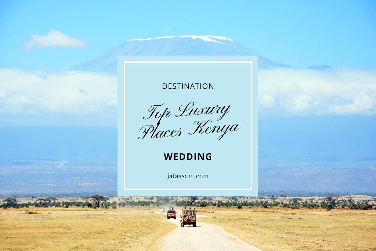 Top 10 Luxury Destination Wedding Places In Kenya