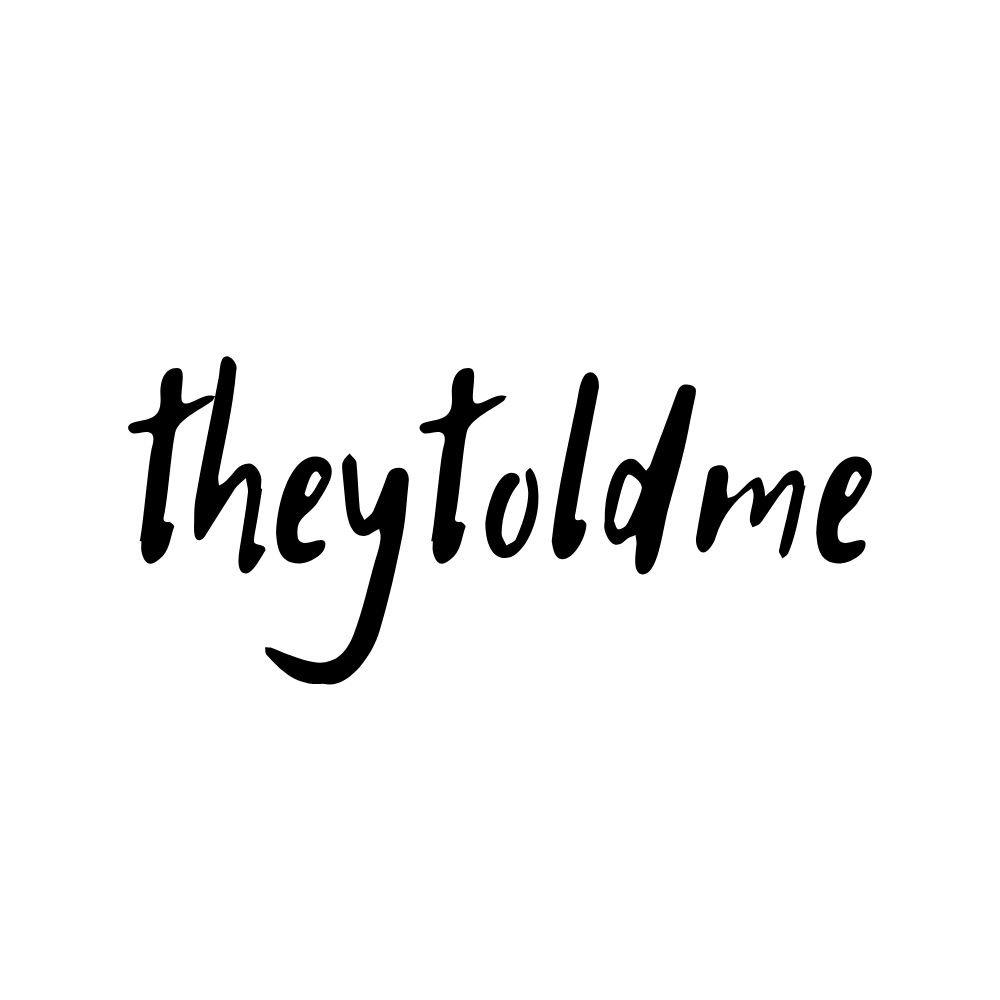theytoldme