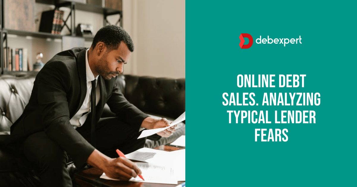 Online Debt Sales. Analyzing Typical Lender Fears