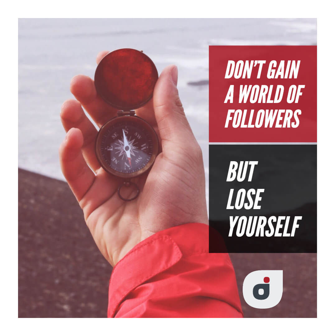 social media marketing for personal brands quote stating don't lose yourself chasing followers
