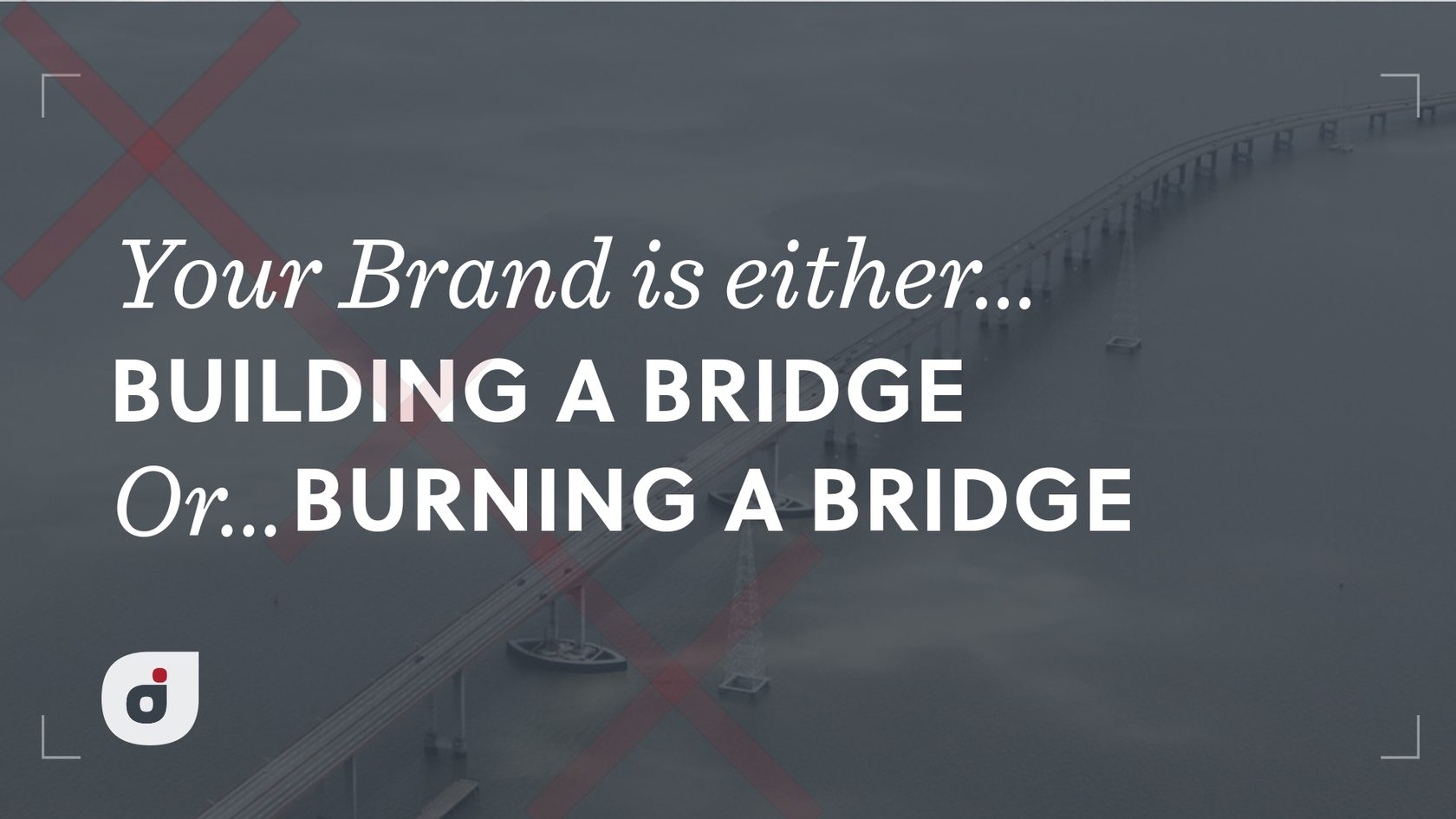 Brands connect you with your customer