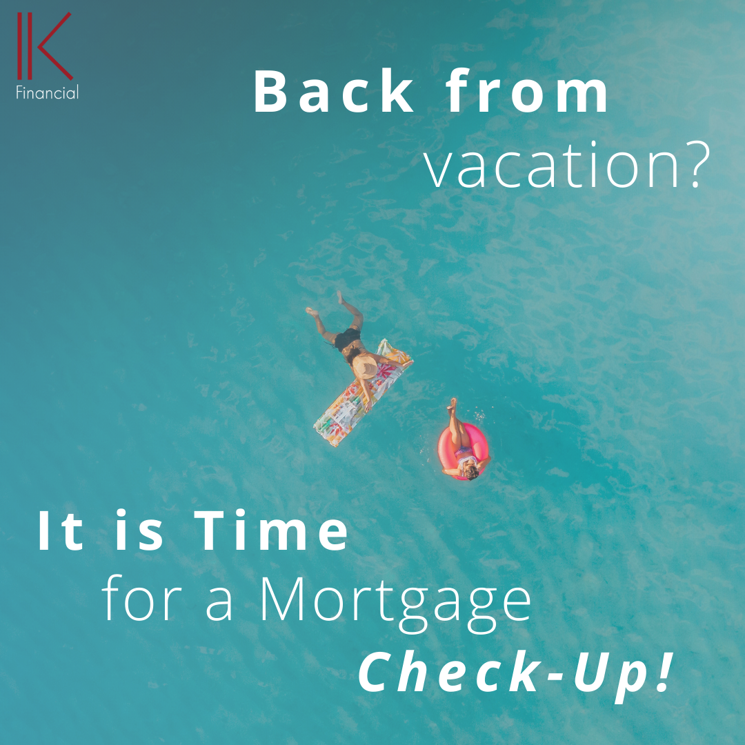 Annual Mortgage Check-Up With IK Financial